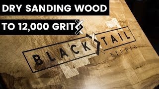 Dry Sanding Wood to 12,000 Grit — How To Woodworking — Burnishing Wood