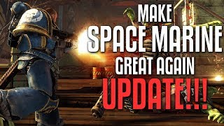 Make Space Marine Great Again! UPDATE: I need your HELP!