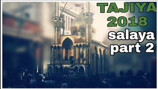 Salaya tajiya 2018 [part 2] ||by status 4 u||