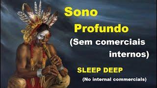 Flauta Nativa Indígena de Bambu  - Anti insônia, Anti stress e Meditação (+ de 6 Horas)