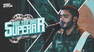 Video Hugo & Vitor - Vou Ter Que Superar (Oficial) download MP3, 3GP, MP4, WEBM, AVI, FLV Juli 2018