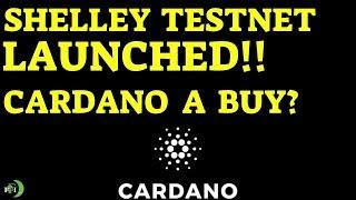CARDANO (ADA) | SHELLEY TESTNET LAUNCHED!! CARDANO A BUY?