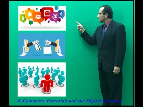 E-Commerce Essentials and the Digital Economy - Dr. Bahaudin Mujtaba