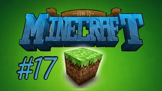How to Minecraft - THE GOLD FARM! Episode 17 with Nooch!