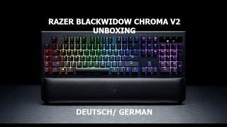 Razer Blackwidow Chroma V2 - Unboxing Deutsch
