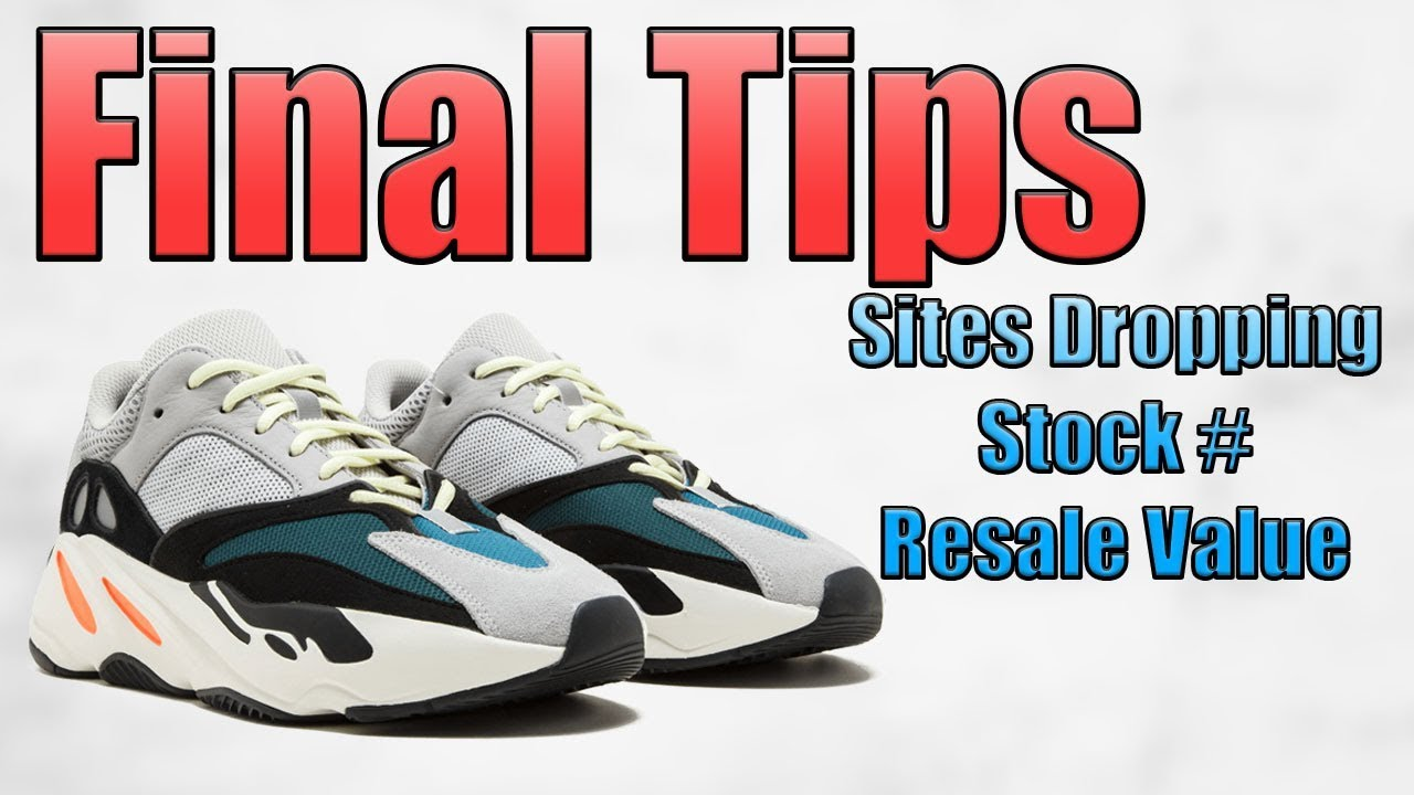ca6e7e7e759a0 Final Tips For Copping Yeezy 700 Wave Runner Restock