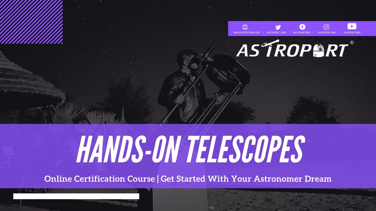 TEASER RELEASE: Hands-On Telescopes🔭 - Certification Course | Astroport