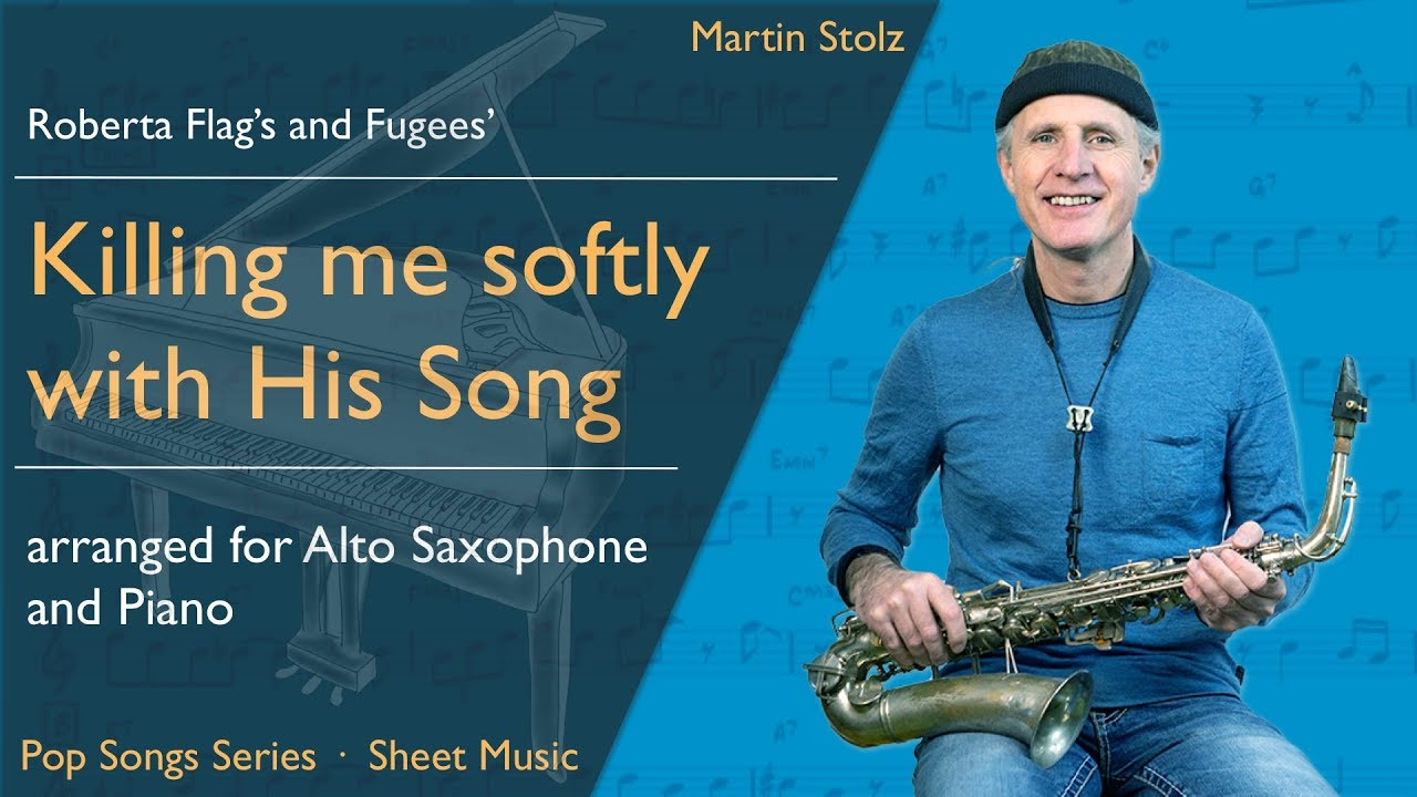 Killing me softly with his Song arranged for Alto Sax and Piano - Martin  Stolz Shop
