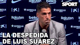 😰 LA DESPEDIDA DE LUIS SUÁREZ DEL FC BARCELONA 🗣