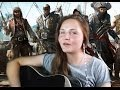 "A lullaby version of ""Fish in the Sea"" (Assasin's Creed - Black Flag) Sea Shanty #22"