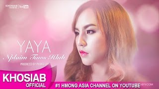 YAYA Moua - Nplaim Taws Hlub (Official Audio) [Hmong New Song 2016]