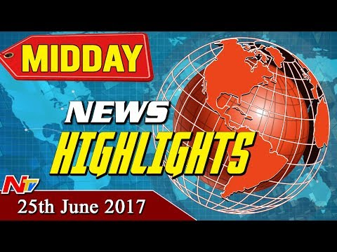 Midday News Highlights || 25th June 2017...