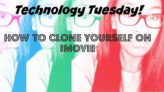 Technology Tuesday: How to clone yourself on iMovie