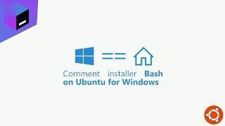Comment installer Bash on Ubuntu for Windows