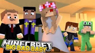 Minecraft BIG BAD BABY - HELLO NEIGHBOUR BABY TRIES TO MARRY EVIL LITTLE KELLY w/ Little Lizard