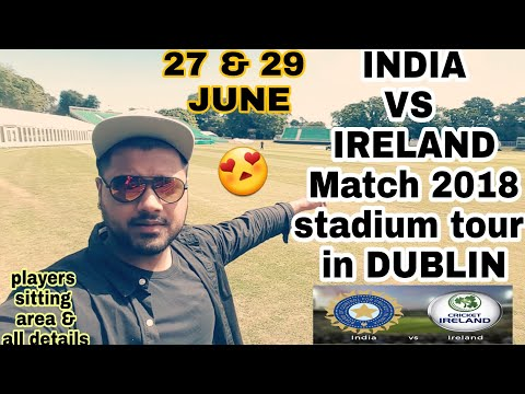India vs Ireland match 2018 stadium tour in dublin