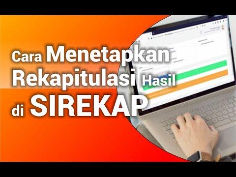 Cara Menetapkan Rekapitulasi Hasil dan Publikasi di SIREKAP 2020