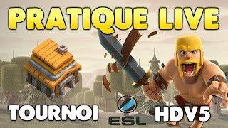 TOURNOI ESL HDV5 - PRATIQUE LIVE - Préparons nous pour le grand tournoi