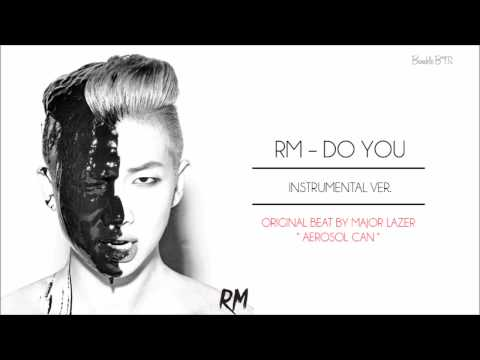 "[OFFICIAL INSTRUMENTAL] RM - DO YOU (""AEROSOL CAN"" BY MAJOR LAZER) 