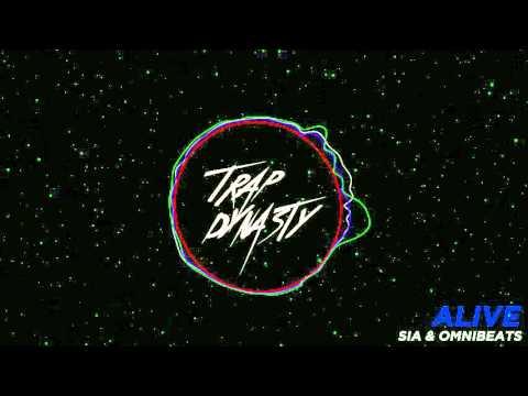 Sia - Alive (Omnibeats Remix) [TRAP]