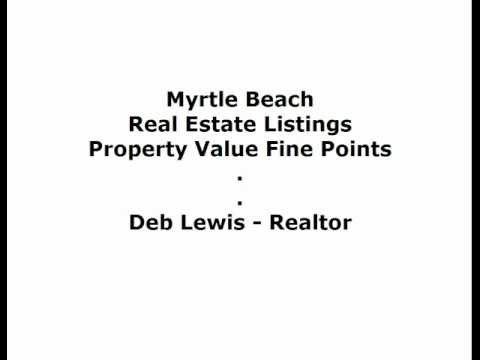 Myrtle Beach Real Estate Listings - Property Value Fine Points
