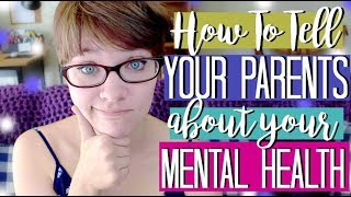 Tips on Talking to Your Parents About Your Mental Health