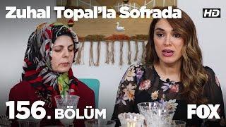 Zuhal Topal'la Sofrada 156. Bölüm