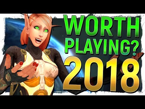 WoW: Legion in 2018 - Is It Worth YOU...