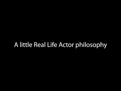 A little Real Life Acting Philosophy