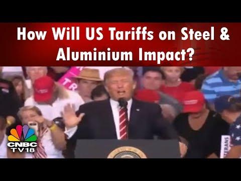 Trump's Trade War || How Will US Tariffs on Steel & Aluminium Impact? || CNBC TV18