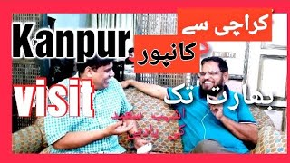 KARACHI TO KANPUR - A PAKISTANI'S TRAVEL TO INDIA पाकिस्तानी द्वारा किया जाना