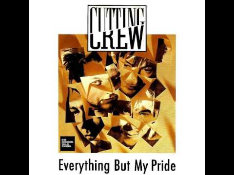 Cutting Crew - Everything But My Pride