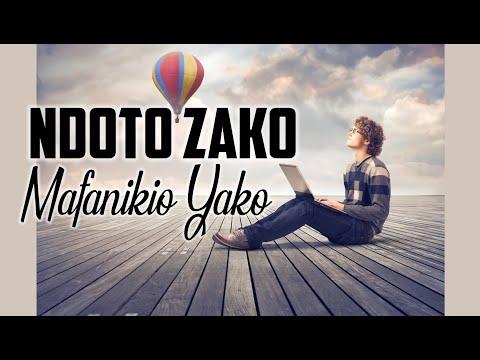 NDOTO ZAKO MAFANIKIO YAKO