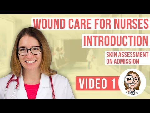 Wound Care For Nurses - Introduction; Skin Assessment On Admission