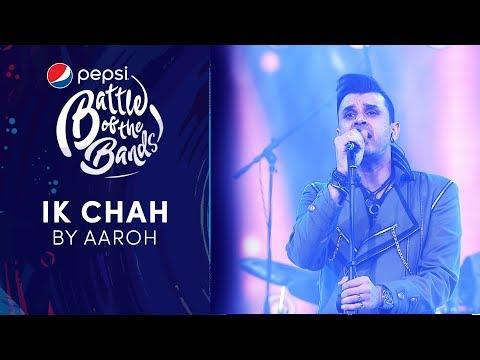 Aaroh   Ik Chah   Episode 7   Pepsi Battle of the Bands   Season 3
