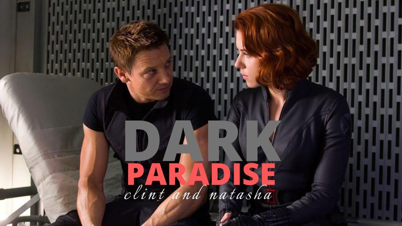 Clint & Natasha | DARK PARADISE