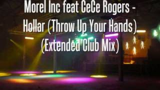Morel Inc feat CeCe Rogers - Hollar (Throw Up Your Hands)