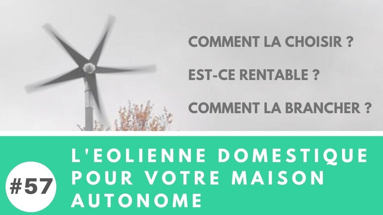 #57 Explications et branchements d'une éolienne domestique pour votre maison autonome