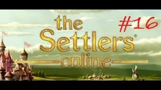 The Settlers Online | Sector 7 and 8 | Day #16