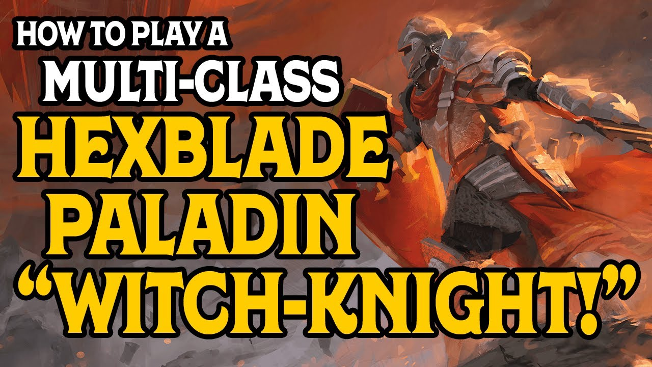 How To Play a Hexblade Paladin Witch Knight in Dungeons and Dragons 5e