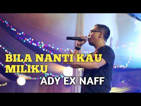"""ADY NAFF """" Bila Nanti Kau Miliku """" Live Lamongan"""