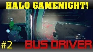 Halo 4 GameNight! #2- Bus Driver