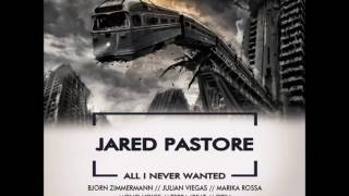 Jared Pastore - All I Never Wanted (Otin Remix)[Oxytech Records]