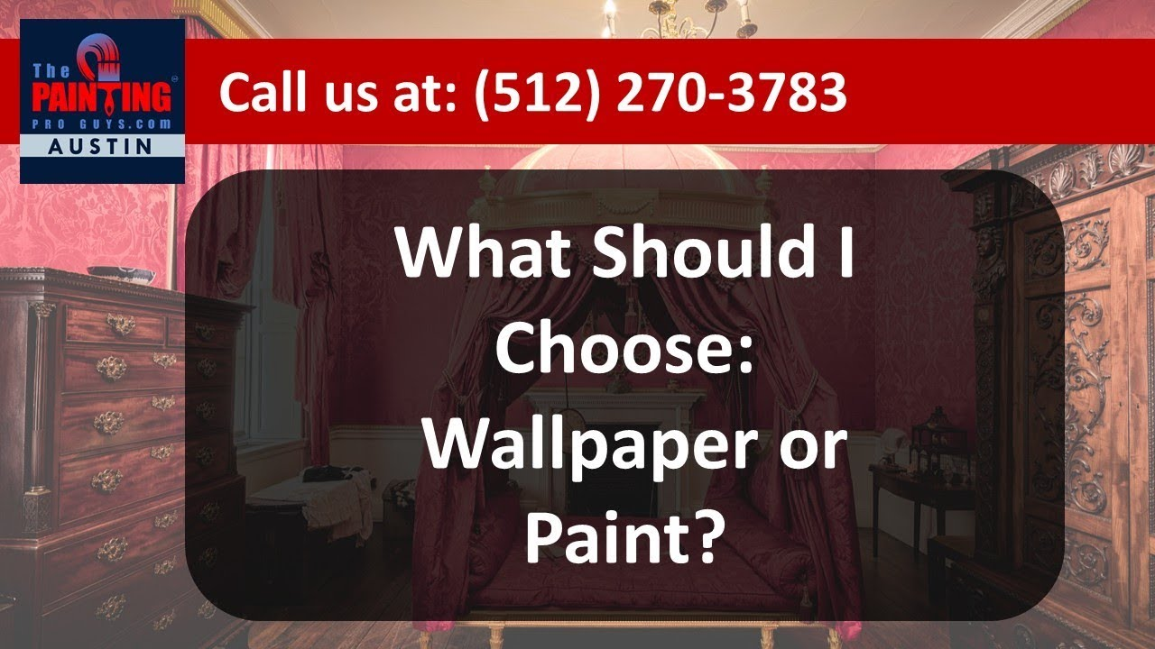 Professional House Painter Advice 18: Should I Choose Wallpaper or Paint? | Painting Pro Guys Austin