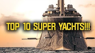 Top 10 SUPER YACHTS!