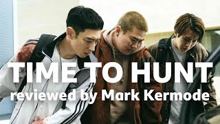Time to Hunt reviewed by Mark Kermode