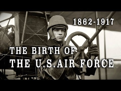 The Birth & Evolution of the U.S. Air Force