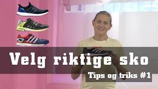 Tips og triks #1 Velg riktige sko