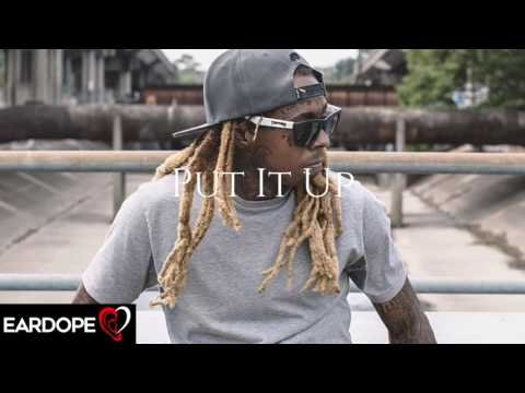 Lil Wayne - Put It Up *NEW SONG 2017*