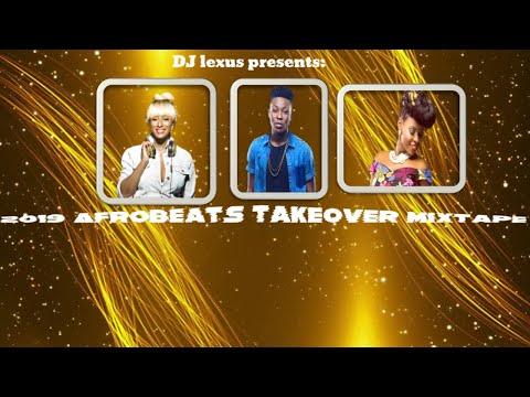 2019-afrobeats-takeover-mixtape-by:dj-lexus